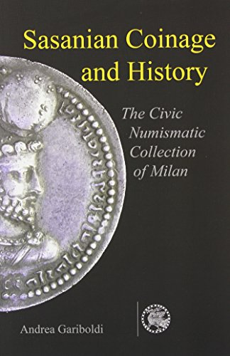 Sasanian Coins In The Civic Numismatic Collection: Andrea Gariboldi