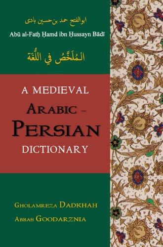 A Medieval Arabic-Persian Dictionary =: Al-Mulakhkhas Fi Al-Lughat (Hardback): Ohamd Ibn Aohmad Ibn...
