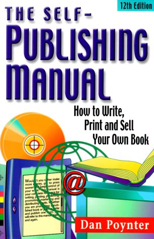 9781568600635: The Self-Publishing Manual: How to Write, Print and Sell Your Own Book (Self Publishing Manual, 12th ed)