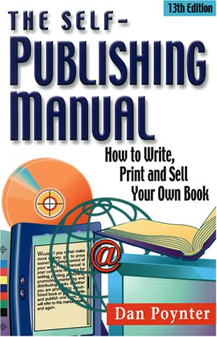 9781568600734: The Self-Publishing Manual: How to Write, Print and Sell Your Own Book (Self-Publishing Manual: How to Write, Print, & Sell Your Own Book)