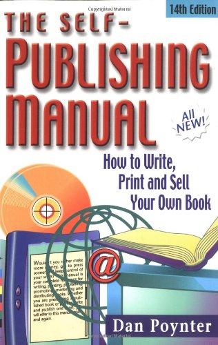 9781568600888: The Self-Publishing Manual: How to Write, Print and Sell Your Own Book (Self-Publishing Manual: How to Write, Print, & Sell Your Own Book)