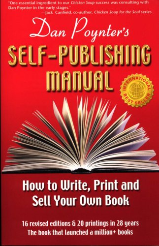 9781568601427: Dan Poynter's Self-Publishing Manual: How to Write, Print and Sell Your Own Book (Self-Publishing Manual: How to Write, Print, & Sell Your Own Book)