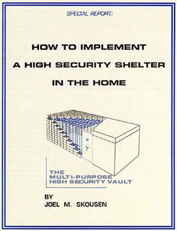 How to Implement a High Security Shelter: Joel Skousen
