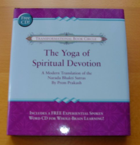 9781568612300: The Yoga of Spiritual Devotion A Modern Translation of the Narada Bhakti Sutras (Transformational Bo