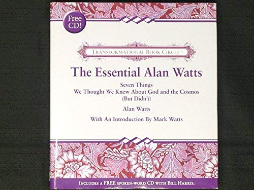 9781568612348: The Essential Alan Watts (Seven Things We Thought We Knew About God and the Cosmos (But Didn't))