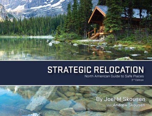 Strategic Relocation: North American Guide to Safe: Joel M. Skousen