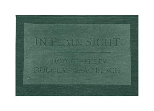In Plain Sight Photographs: Douglas Isaac Busch