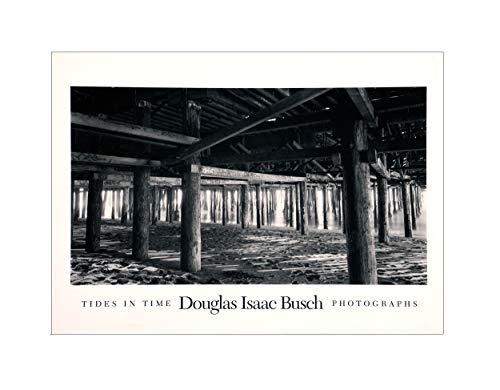 9781568630120: TIDES IN TIME: DOUGLAS ISAAC BUSCH PHOTOGRAPHS.
