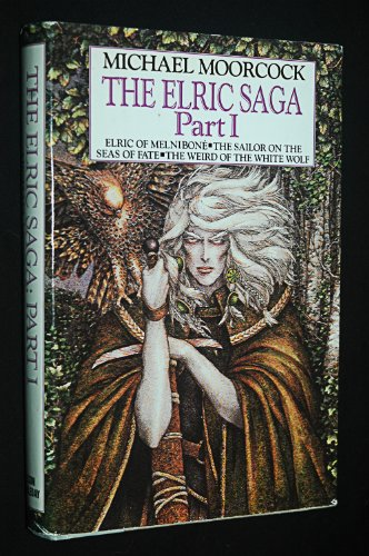 The Elric Saga: Part I (Elric of: Michael Moorcock