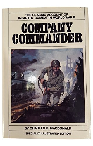 9781568650449: Company Commander: The Classic Infantry Memoir of World War II