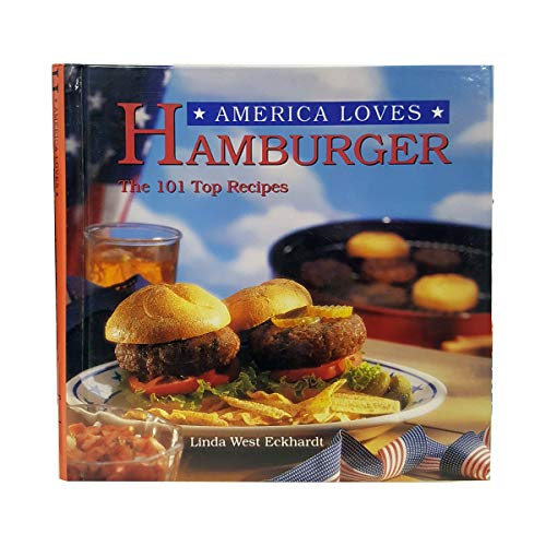9781568650654: Title: America Loves Hamburger The 101 top recipes