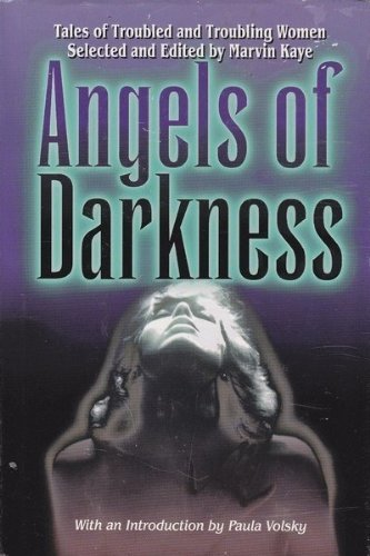 ANGELS OF DARKNESS, TALES OF TROUBLED AND: Kaye, Marvin(editor),(Inro By