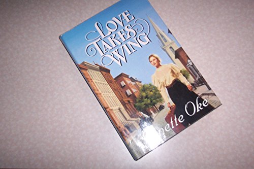 Love Takes Wing (Love Comes Softly, 7): Janette Oke
