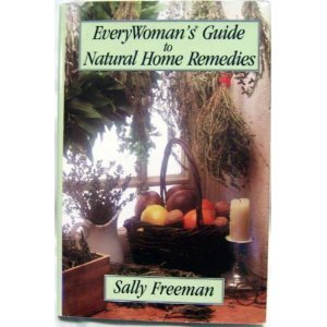 Everywomans Guide to Natural Home Remedies (1568651716) by Sally Freeman