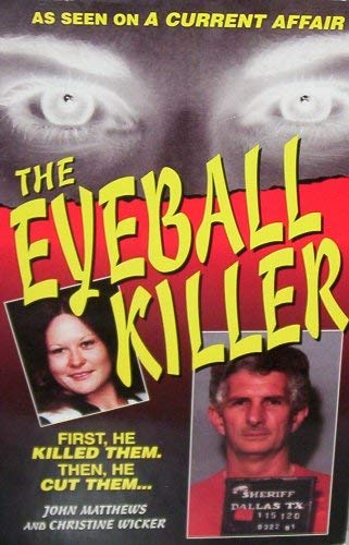 The Eyeball Killer: John Matthews and Christine Wicker