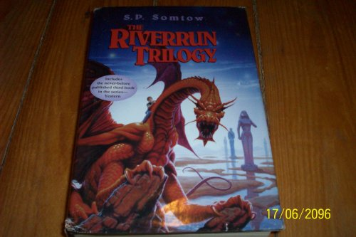The Riverrun Trilogy: Riverrun, Armorica, Yestern: Somtow, S. P.