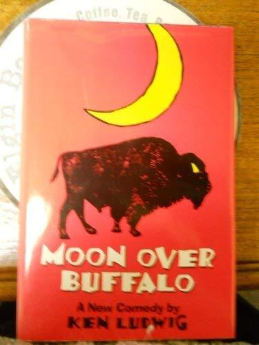 Moon over Buffalo: A Comedy: Ludwig, Ken