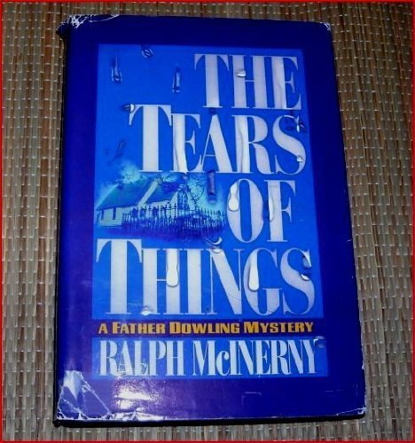 The Tears of Things: A Father Dowling Mystery (Large Print): Ralph McInerny