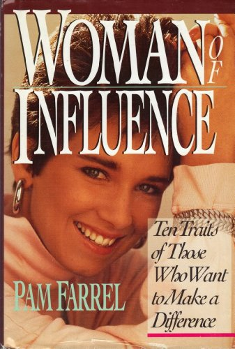 9781568653389: Woman of Influence: Ten Traits of Those Who Want to Make a Difference