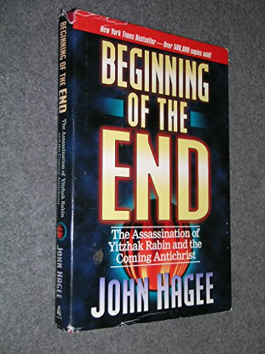 9781568653402: Beginning of the End: The Assassination of Yitzhak Rabin and the Coming Antichrist