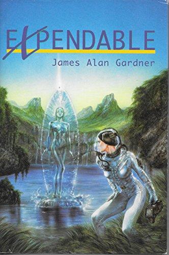 Expendable: James Alan Gardner,