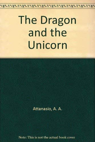 9781568654010: The Dragon and the Unicorn [Hardcover] by Attanasio, A. A.
