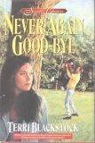 Never Again Goodbye (Second Chances) (9781568654041) by Terri Blackstock