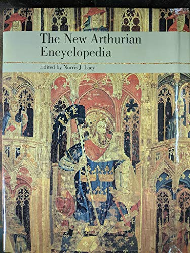 9781568654324: The New Arthurian Encyclopedia (Garland Refernce Library Of The Humanities, Vol. 931)