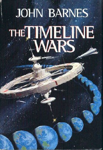 The Timeline Wars (Patton's Spaceship, Washington's Dirigible,: John Barnes