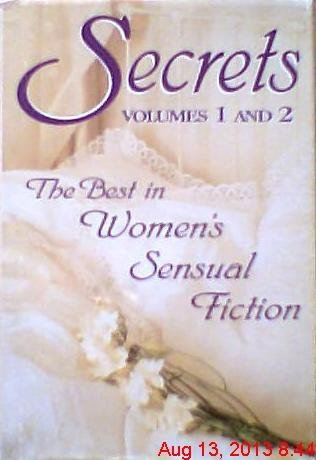 Secrets : The Best in Women's Sensual Fiction (Volumes 1 & 2): Inc. Red Sage Publishing
