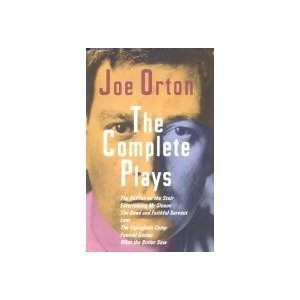 9781568655352: Joe Orton, The Complete Plays: The Ruffian on the Stair, Entertaining Mr. Sloan, The Good and Faithful Servant, Loot, The Erpingham Camp, Funeral Games, What the Butler Saw