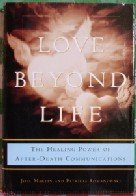 9781568655673: Love Beyond Life: The Healing Power of After-Death Communications (Love Beyond Life)