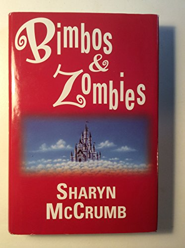 Bimbos & Zombies (Bimbos of the Death Sun and Zombies of the Gene Pool) ***SIGNED***: Sharyn ...