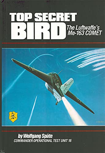 Top Secret Bird: The Luftwaffe's Me-163 Comet: Spate, Wolfgang