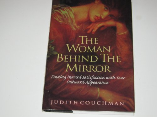 The Woman Behind the Mirror (9781568655901) by Judith Couchman