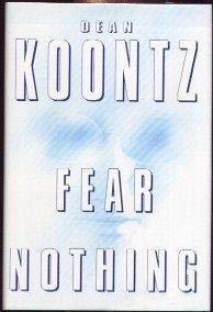 Fear Nothing [First Printing]: Dean Koontz