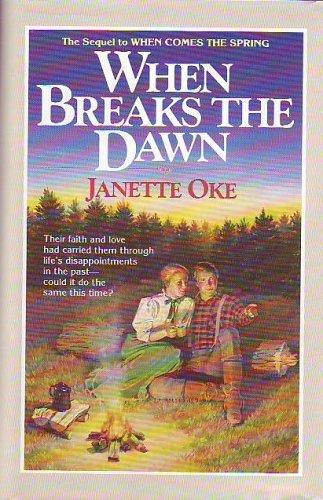 9781568656106: When Breaks the Dawn (Canadian West #3) (Janette Oke Keepsake Collection)