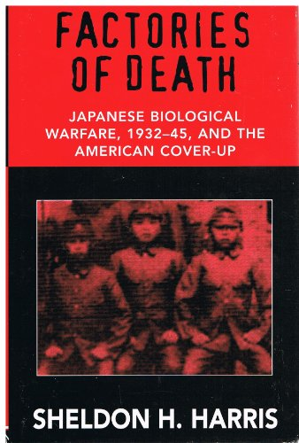 9781568656557: Factories Of Death: Japanese Biological Warfare, 1932-1945, and the American Cover-Up