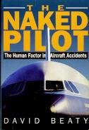 The Naked Pilot the Human Factor in Aircraft Accidents