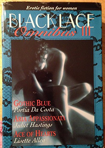 9781568656595: Black Lace Omnibus III: Erotic Fiction For Women. Gothic Blue, Aria Appassionata, Ace of Hearts