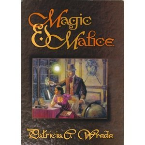 Magic & Malice: Mairelon the Magician /: Wrede, Patricia C.