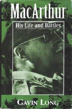 MacArthur, His Life and Battles: Long, Gavin