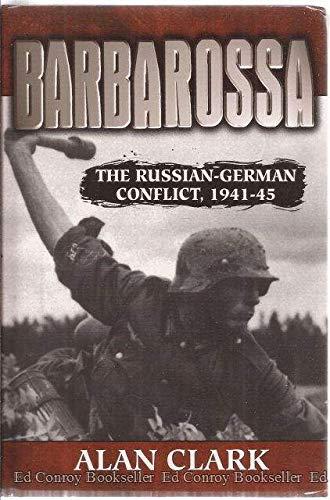 Barbarossa; The Russian-German Conflict, 1941-45: Clark, Alan