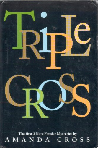 9781568657448: Triple Cross First Kate Fansler Mysteries: In the last Analysis, The James Joyce Murder and Poetic Justice