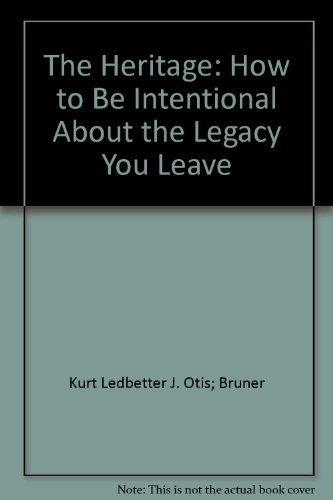 The Heritage: How to Be Intentional About: J. Otis Ledbetter,