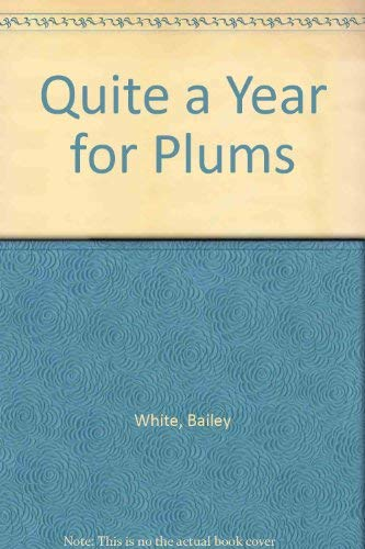 9781568658414: Quite a Year for Plums