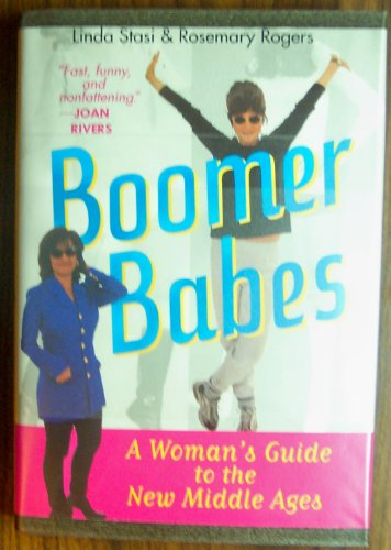 9781568658513: Boomer Babes:A Woman's Guide to the New Middle Ages