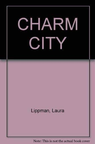 Charm City: Lippman, Laura