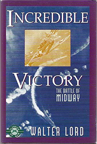 Incredible Victory the Battle of Midway: Walter Lord