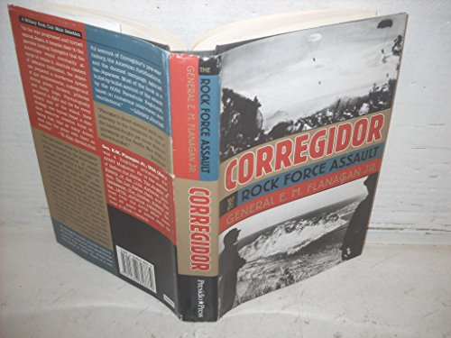CORREGIDOR: THE ROCK FORCE ASSAULT, 1945: Flanagan, Lt. Gen.